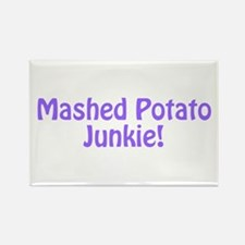 Mashed Potato Junkie Rectangle Magnet