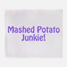 Mashed Potato Junkie Throw Blanket