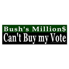 Bush's Millions Can't Buy My Vote
