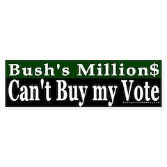 Bush's Millions Can't Buy My Vote