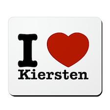 I Love Kiersten Mousepad