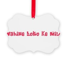 Wahine Loko Ke Milo Ornament