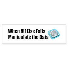 Manipulate the Data Bumper Bumper Sticker