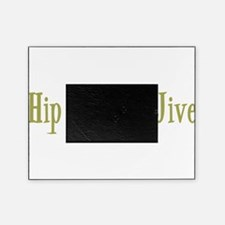 HiptotheJive10x8.png Picture Frame