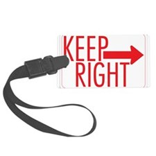 Keep Right 10 Luggage Tag
