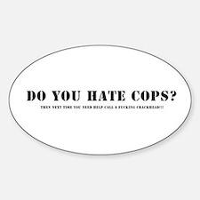 Do you hate cops? Bumper Stickers