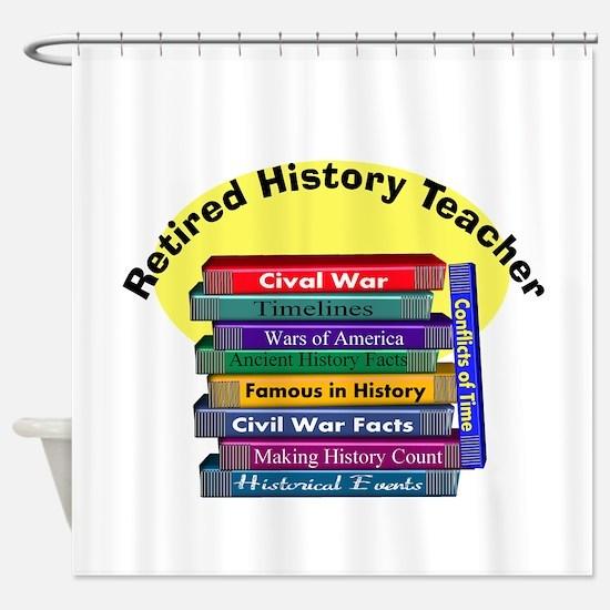 Retired History Teacher.PNG Shower Curtain