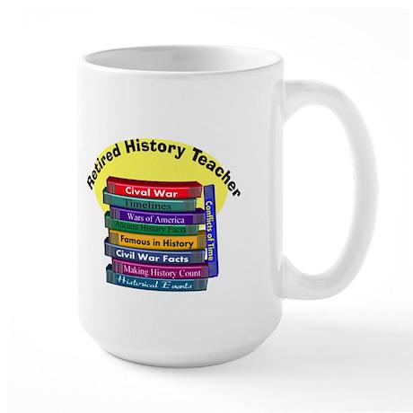 Retired History Teacher.PNG Large Mug