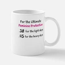 For the Ultimate Feminine Protection Mug