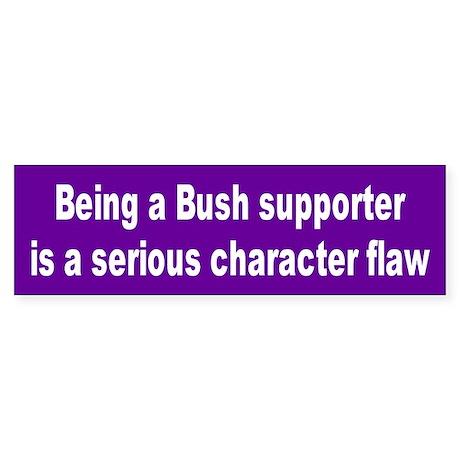 character flaw... Bumper Sticker