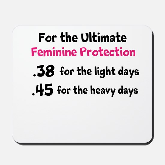 For the Ultimate Feminine Protection Mousepad