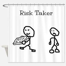 Risk Taker Shower Curtain