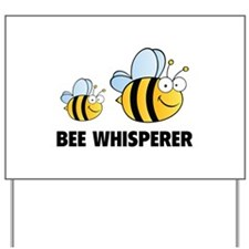 Bee Whisperer Yard Sign