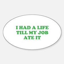had a life merchandise Sticker (Oval)