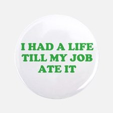 "had a life merchandise 3.5"" Button (100 pack)"