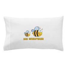 Bee Whisperer Pillow Case