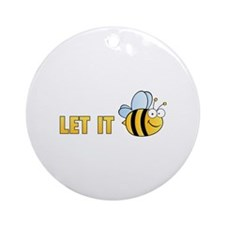 Let It Bee Ornament (Round)
