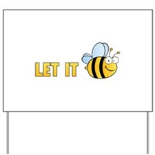 Let It Bee Yard Sign
