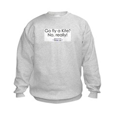 Go Fly A Kite?<br>Sweatshirt
