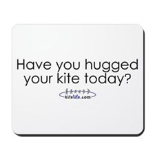 Hugged your kite?<br>Mousepad