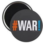 "#WAR! 2.25"" Magnet (10 pack)"