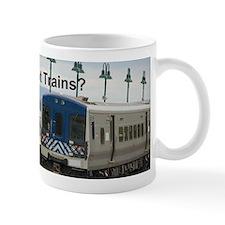 Got Trains? Mug