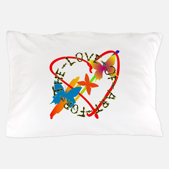For The Love Of Art Pillow Case