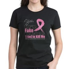Breast Cancer Yes They Fake Tee