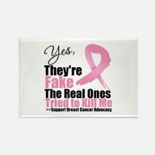 Breast Cancer Yes They Fake Rectangle Magnet