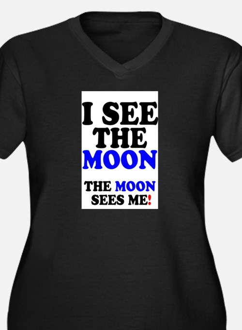 I SEE THE MOON! - Plus Size T-Shirt