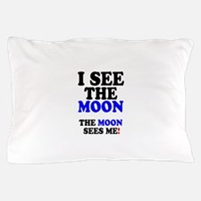 I SEE THE MOON! - Pillow Case
