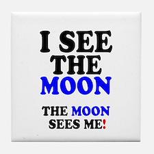 I SEE THE MOON! - Tile Coaster