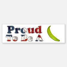 Proud To Be Bumper Bumper Bumper Sticker