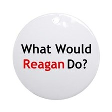 What Would Reagan Do? Ornament (Round)