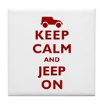 Keep Calm and Jeep On Tile Coaster