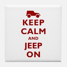 Keep Calm and Jeep On Tile Coaster
