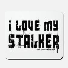 I Love My Stalker Mousepad