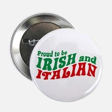 Proud to be Irish and Italian Button