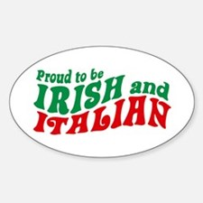 Proud to be Irish and Italian Oval Decal