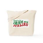 Proud to be Irish and Italian Tote Bag