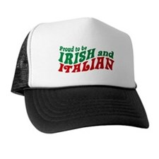 Proud to be Irish and Italian Trucker Hat