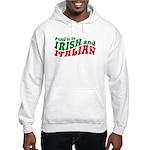 Proud to be Irish and Italian Hooded Sweatshirt