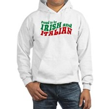 Proud to be Irish and Italian Hoodie