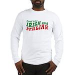 Proud to be Irish and Italian Long Sleeve T-Shirt