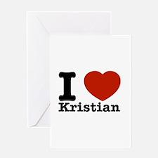 I Love Kristian Greeting Card