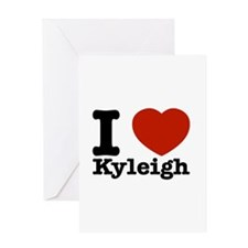 I Love Kyleigh Greeting Card