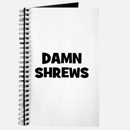 Damn Shrews Journal
