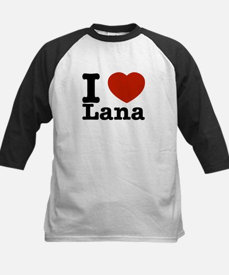 I Love Lana Kids Baseball Jersey