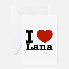 I Love Lana Greeting Card