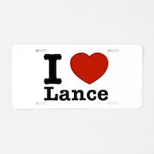 I Love Lance Aluminum License Plate
